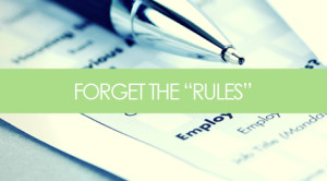 The Rules of Resume Writing are No Longer Valid. Here's Why.