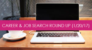 job search roundup 1/20/17