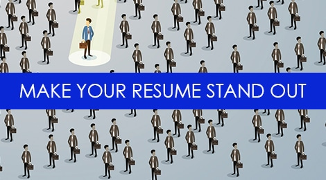 Go Beyond the Basics to Make Your Resume Stand Out