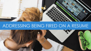Address being fired on your resume